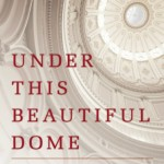 'Under This Beautiful Dome: A Senator, A Journalist, and the Politics of Gay Love in America' by Terry Mutchler