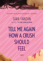 'Tell Me Again How a Crush Should Feel' by Sara Farizan