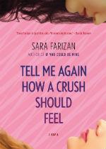 'Tell Me Again How a Crush Should Feel' by Sara Farizan