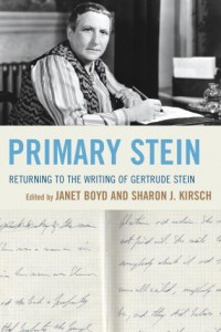 'Primary Stein: Returning to the Writings of Gertrude Stein' Edited by Janet Boyd and Sharon J. Kirsch image
