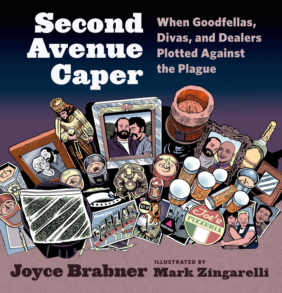 'Second Avenue Caper: When Goodfellas, Divas and Dealers Plotted Against the Plague' by Joyce Brabner and Illustrated by Mark Zingarelli