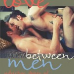 'Love Between Men: Seductive Stories of Afternoon Pleasure' Edited by Shane Allison