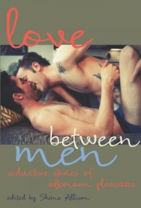 'Love Between Men: Seductive Stories of Afternoon Pleasure' Edited by Shane Allison image