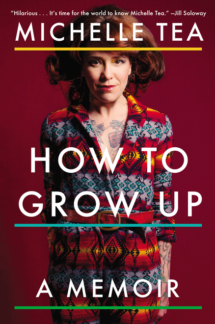 'How to Grow Up' by Michelle Tea