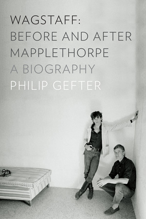 'Wagstaff: Before and After Mapplethorpe: A Biography' by Philip Gefter