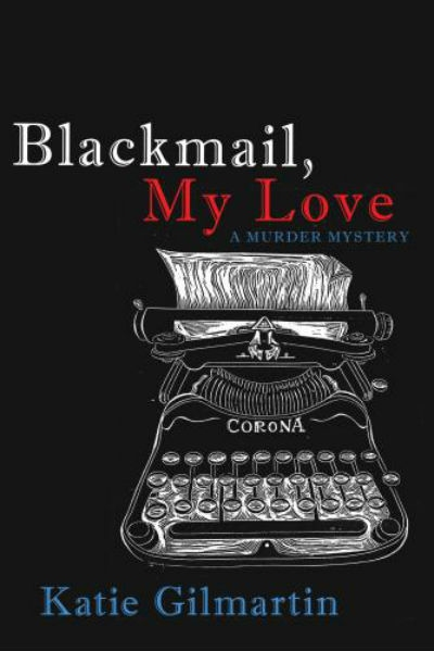 'Blackmail, My Love' by Katie Gilmartin