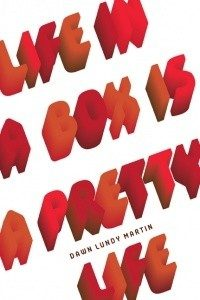 """""""We inhabit the brutal. We are shattered every day./ We look askew"""": A Review of Dawn Lundy Martin's 'Life in a Box is a Pretty Life' image"""