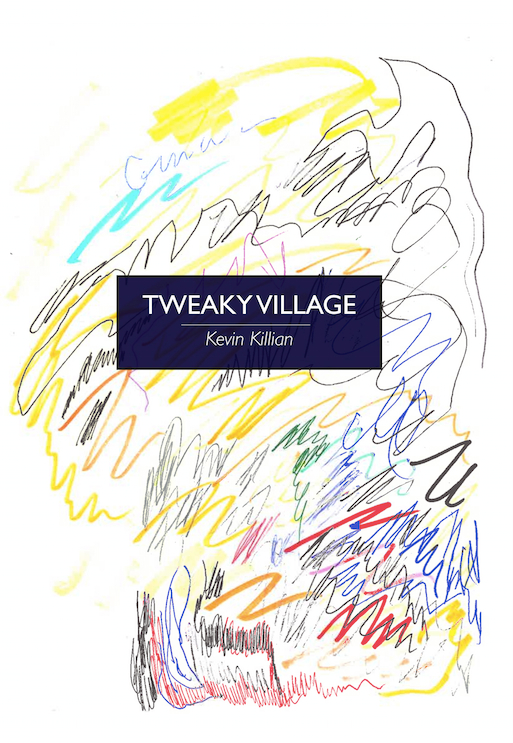 'Tweaky Village' by Kevin Killian