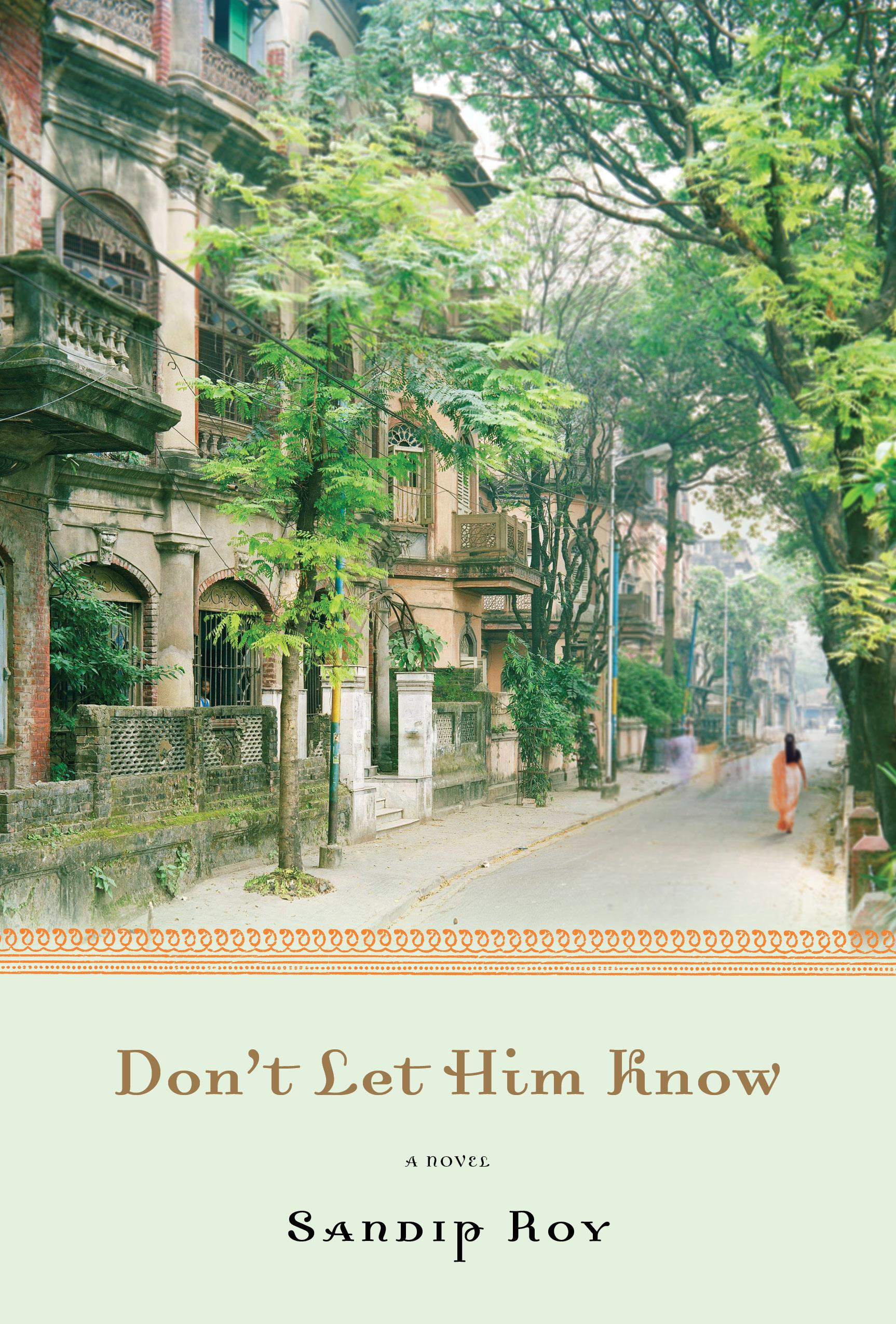 'Don't Let Him Know' by Sandip Roy