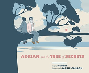 'Adrian and the Tree of Secrets' by Hubert and Illustrated Marie Caillou