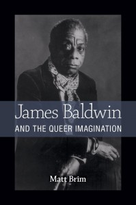 'James Baldwin and the Queer Imagination' by Matt Brim image