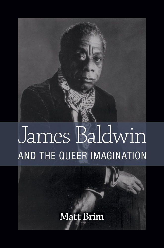 'James Baldwin and the Queer Imagination' by Matt Brim