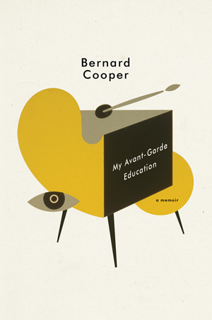 'My Avant-Garde Education: A Memoir' by Bernard Cooper
