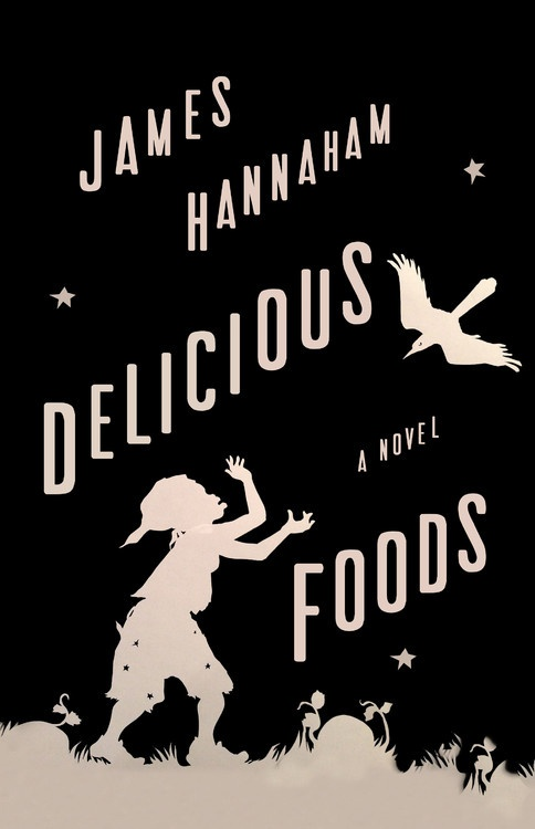'Delicious Foods' by James Hannaham
