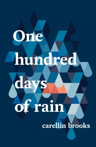 'One Hundred Days of Rain' by Carellin Brooks image