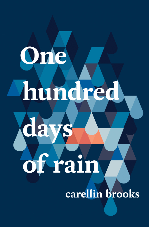 'One Hundred Days of Rain' by Carellin Brooks