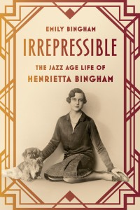 'Irrepressible: The Jazz Age Life of Henrietta Bingham' by Emily Bingham image