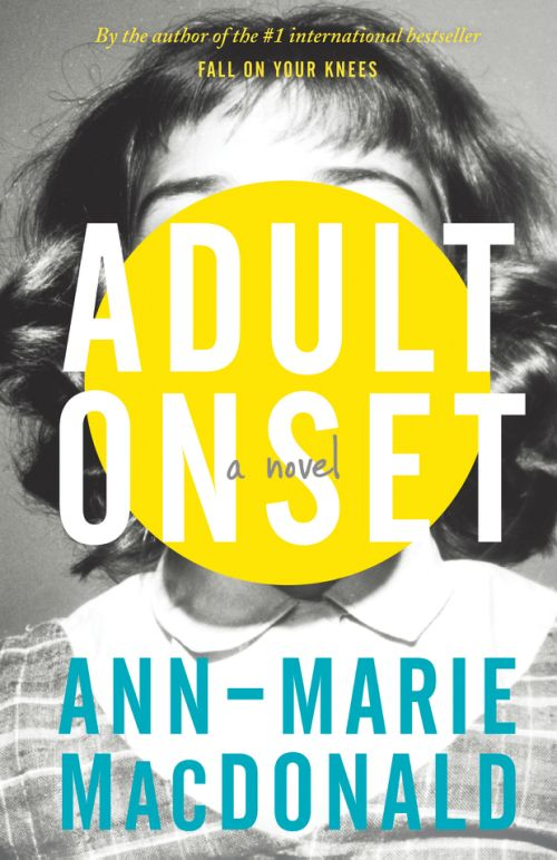 'Adult Onset' by Ann-Marie MacDonald