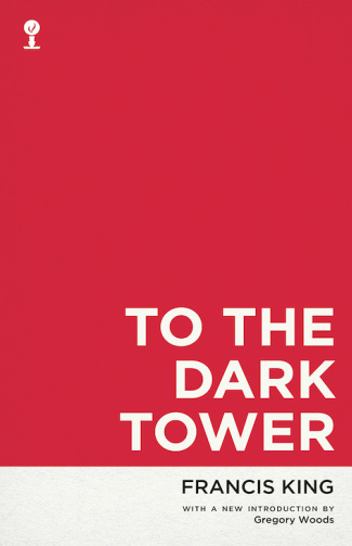 'To the Dark Tower' by Francis King