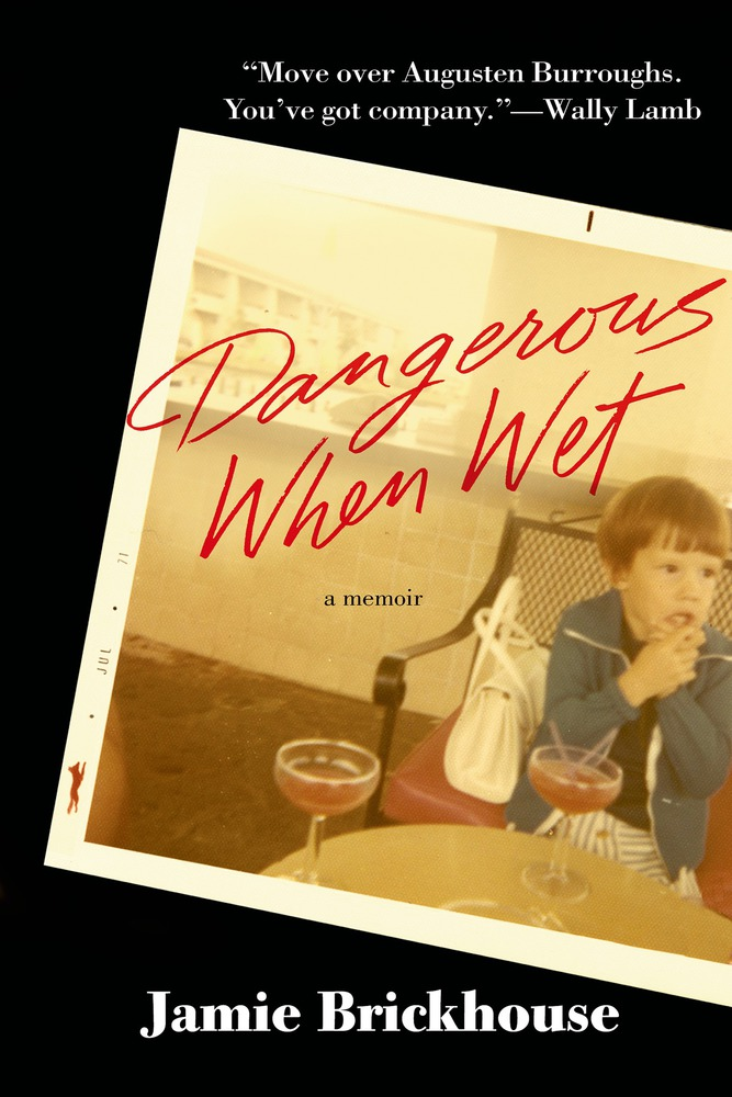 'Dangerous When Wet' by Jamie Brickhouse