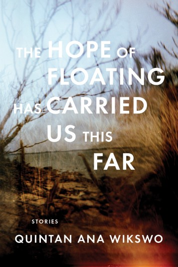 'The Hope of Floating Has Carried Us This Far' by Quintan Ana Wikswo