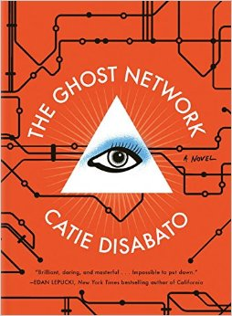 'The Ghost Network' by Catie Disabato