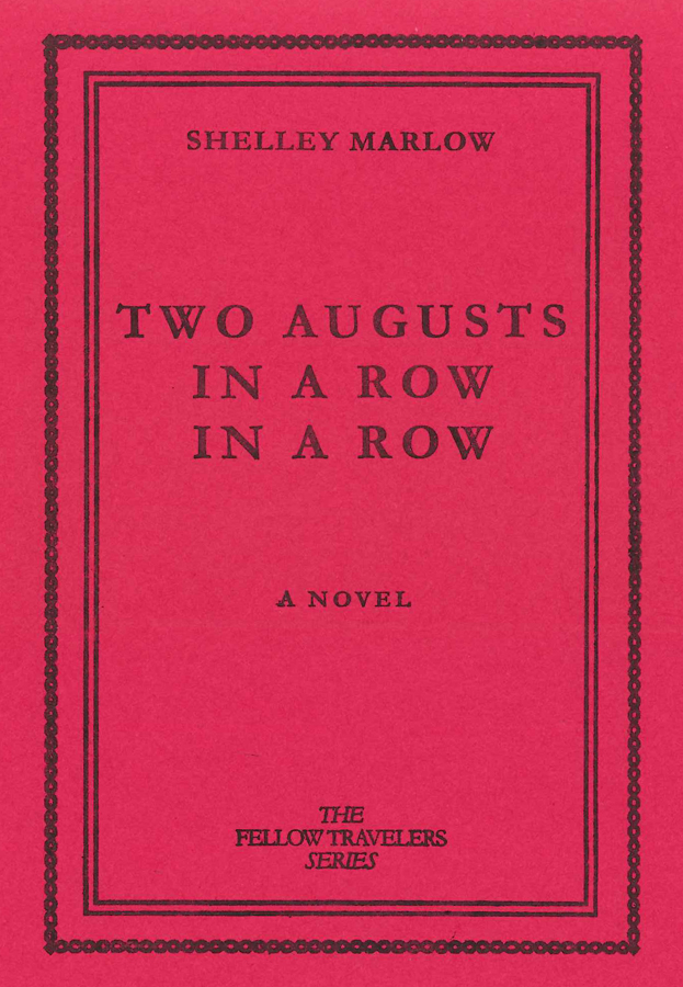 'Two Augusts in a Row in a Row' by Shelley Marlow