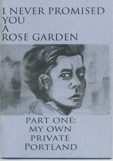'I Never Promised You a Rose Garden, Part One: My Own Private Portland' by Annie Murphy