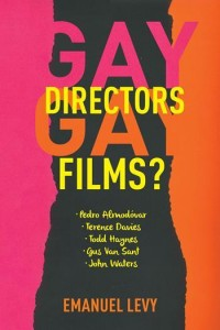 'Gay Directors, Gay Films?: Pedro Almodóvar, Terence Davies, Todd Haynes, Gus Van Sant, John Waters' by Emanuel Levy image