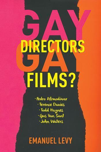 'Gay Directors, Gay Films?: Pedro Almodóvar, Terence Davies, Todd Haynes, Gus Van Sant, John Waters' by Emanuel Levy
