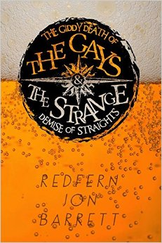 'The Giddy Death of Gays and the Strange Demise of Straights' by Redfern Jon Barrett