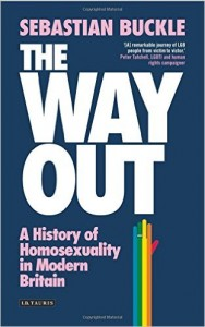 'The Way Out: A History of Homosexuality in Modern England' by Sebastian Buckle image