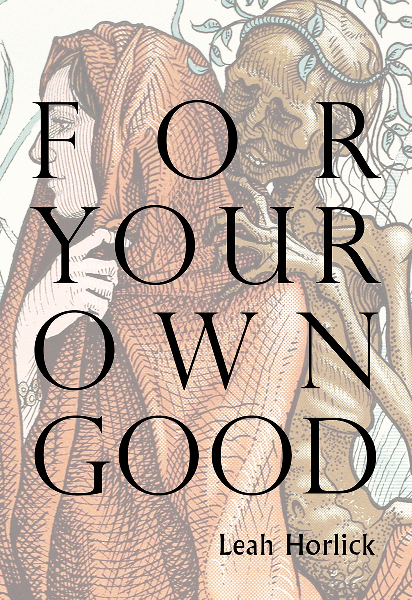 'For Your Own Good' by Leah Horlick