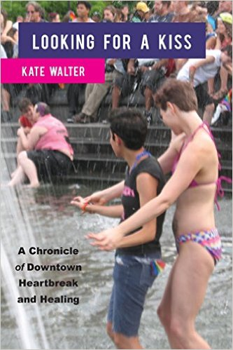 'Looking for a Kiss: A Chronicle of Downtown Heartbreak and Healing' by Kate Walter