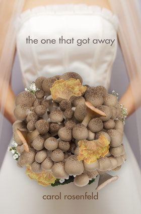 'The One That Got Away' by Carol Rosenfeld