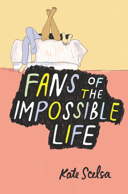 'Fans of the Impossible Life' by Kate Scelsa