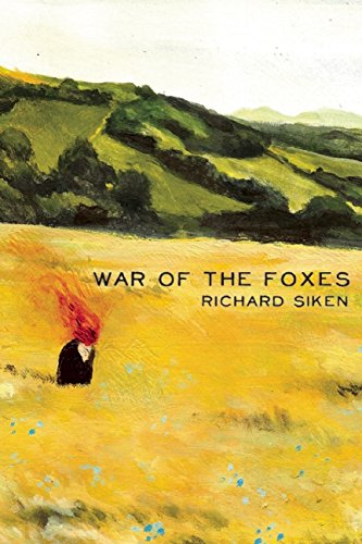 'War of the Foxes' by Richard Siken