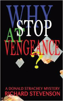 Blacklight: Richard Stevenson's 'Why Stop at Vengeance?': A Fast-Paced Thriller Uncovers Evangelical Anti-gay Conspiracy in Uganda
