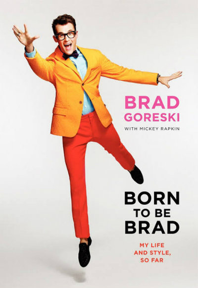The Q Factor: 'Born to Be Brad' by Brad Goreski with Mickey Rapkin