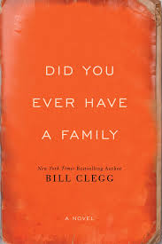 'Did You Ever Have a Family' by Bill Clegg