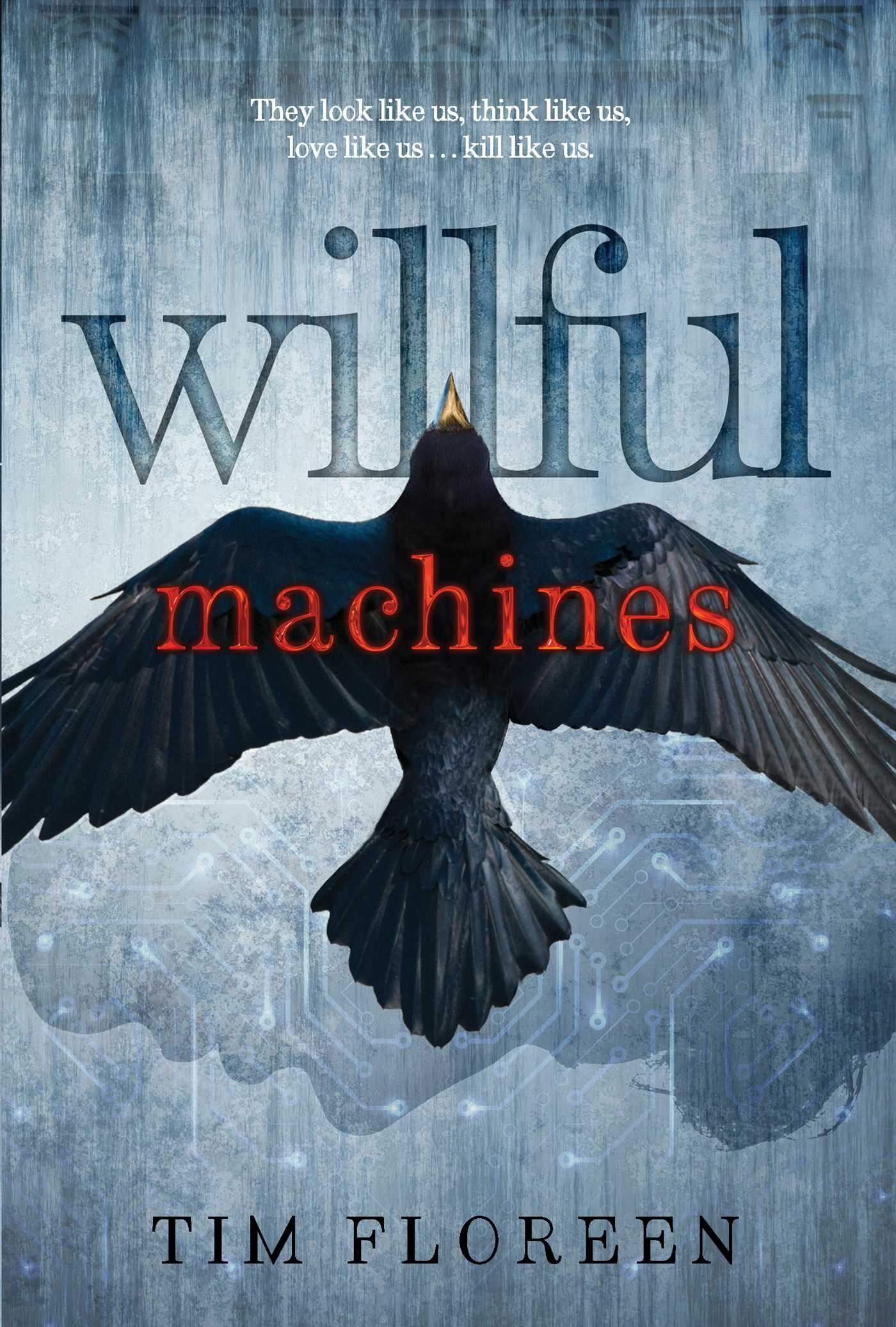 'Willful Machines' by Tim Floreen