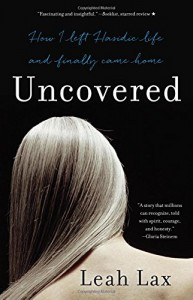 'Uncovered: How I left Hasidic Life and Finally Came Home' by Leah Lax image