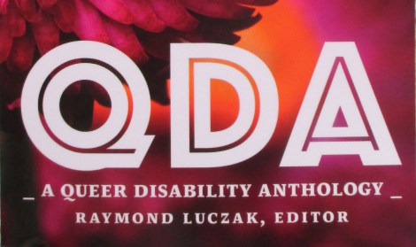 'QDA: A Queer Disability Anthology' Edited by Raymond Luczak