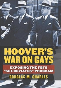 'Hoover's War on Gays: Exposing the FBI's Sex Deviates Program' by Douglas M. Charles image