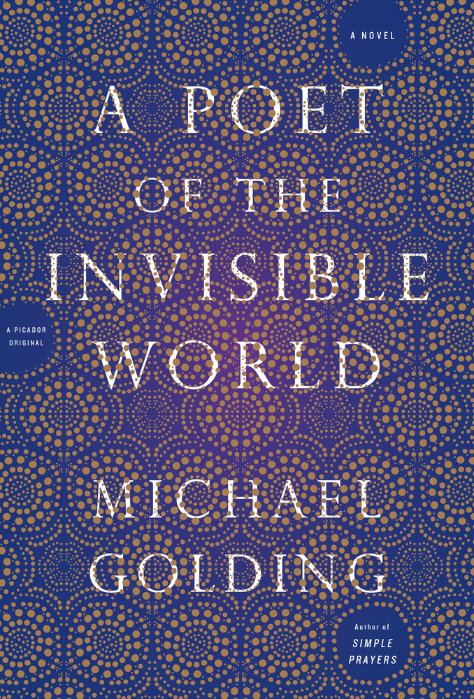 'A Poet of the Invisible World'  by Michael Golding