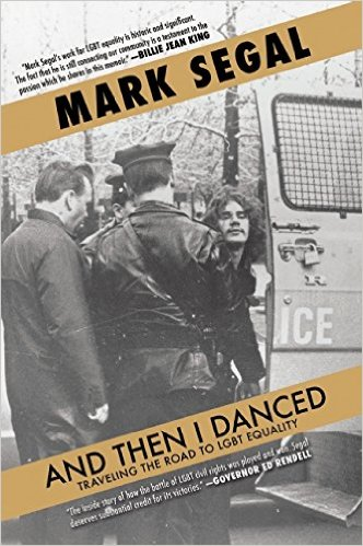 'And Then I Danced: Traveling the Road to LGBT Equality' by Mark Segal