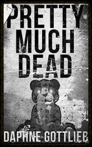 'Pretty Much Dead' by Daphne Gottlieb image