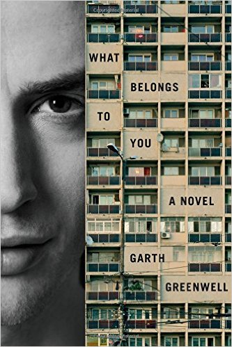 'What Belongs to You' by Garth Greenwell