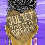 'Juliet Takes a Breath' by Gabby Rivera