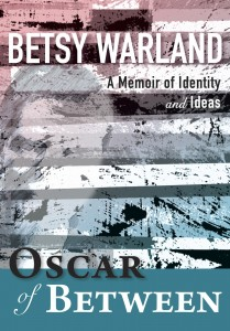 'Oscar of Between: A Memoir of Identity and Ideas' by Betsy Warland image